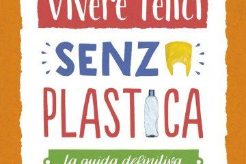 Vivere felici senza plastica Plastic free